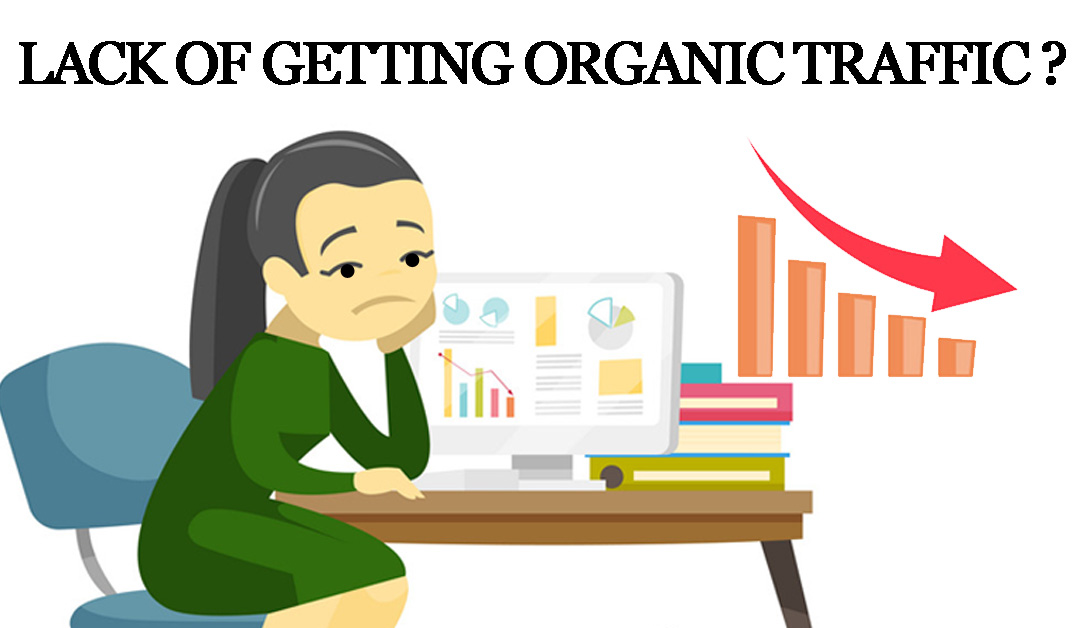 lack of getting organic traffic